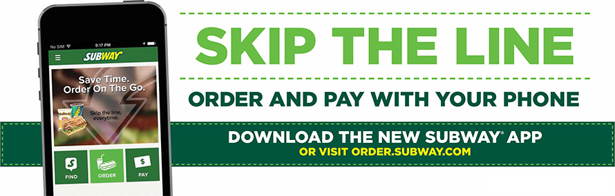 Skip the line, order and pay with your phone. Download the new Subway app or visit http://www.order.subway.com.